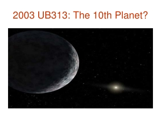 2003 UB313: The 10th Planet?