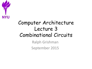 Computer Architecture Lecture 3 Combinational Circuits
