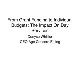 From Grant Funding to Individual Budgets: The Impact On Day Services