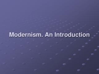 Modernism. An Introduction