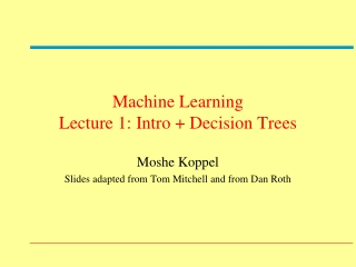 Machine Learning Lecture 1: Intro + Decision Trees