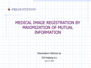 MEDICAL IMAGE REGISTRATION BY MAXIMIZATION OF MUTUAL INFORMATION