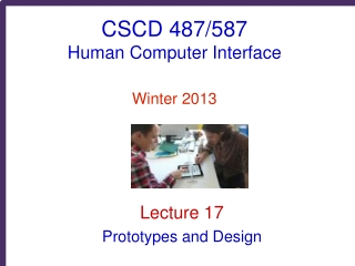 CSCD 487/587 Human Computer Interface Winter 2013