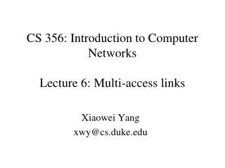 CS 356: Introduction to Computer Networks Lecture 6: Multi-access links