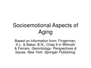 Socioemotional Aspects of Aging