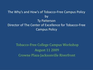 Tobacco-Free College Campus Workshop August 11 2009 Crowne Plaza Jacksonville Riverfront
