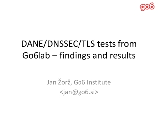 DANE/DNSSEC/TLS tests from Go6lab – findings and results