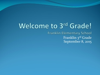 Welcome to 3 rd  Grade! Franklin Elementary School