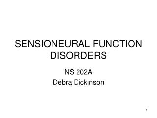 SENSIONEURAL FUNCTION DISORDERS