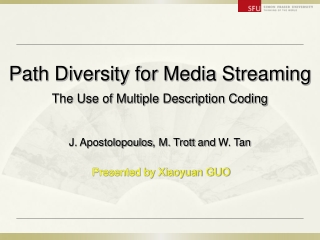 Path Diversity for Media Streaming The Use of Multiple Description Coding