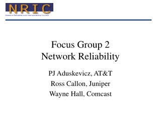 Focus Group 2 Network Reliability