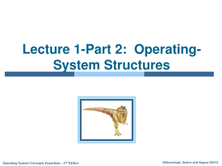 Lecture 1-Part 2:  Operating-System Structures