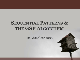 S EQUENTIAL  P ATTERNS  &  THE  GSP A LGORITHM