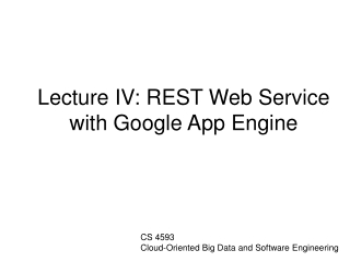 Lecture IV: REST Web Service with Google App Engine