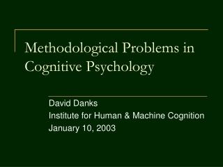 Methodological Problems in Cognitive Psychology