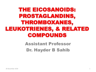 THE EICOSANOIDS: PROSTAGLANDINS, THROMBOXANES, LEUKOTRIENES, & RELATED COMPOUNDS