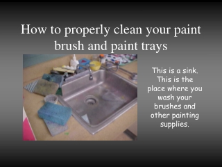How to properly clean your paint brush and paint trays