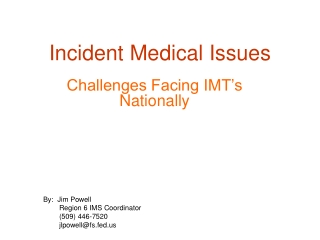 Incident Medical Issues