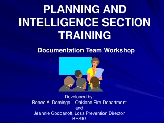 PLANNING AND INTELLIGENCE SECTION TRAINING Documentation Team Workshop