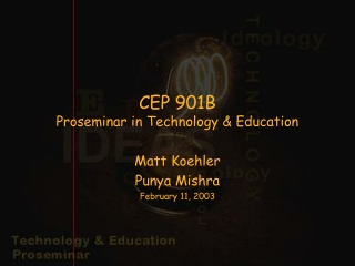 CEP 901B  Proseminar in Technology & Education