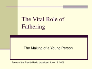 The Vital Role of Fathering