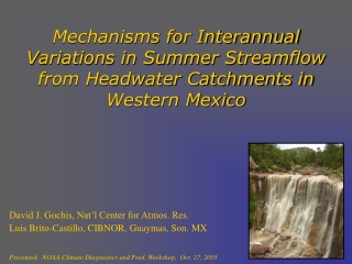 David J. Gochis, Nat'l Center for Atmos. Res. Luis Brito-Castillo, CIBNOR, Guaymas, Son. MX