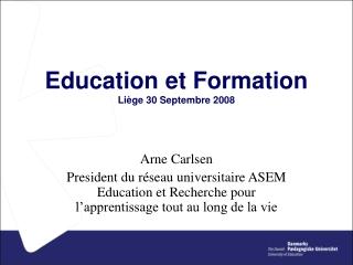 Education et Formation Liège 30 Septembre 2008