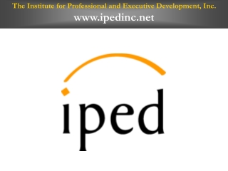 The Institute for Professional and Executive Development, Inc.  ipedinc