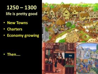 1250 – 1300 life is pretty good