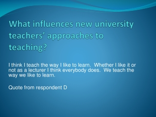 What influences new university teachers' approaches to teaching?