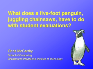 What does a five-foot penguin, juggling chainsaws, have to do with student evaluations?