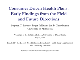 Consumer Driven Health Plans: Early Findings from the Field  and Future Directions