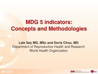 MDG 5 indicators:  Concepts and Methodologies