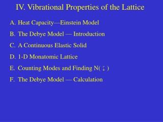 IV. Vibrational Properties of the Lattice