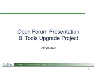 Open Forum Presentation BI Tools Upgrade Project