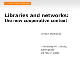 Libraries and networks: the new cooperative context