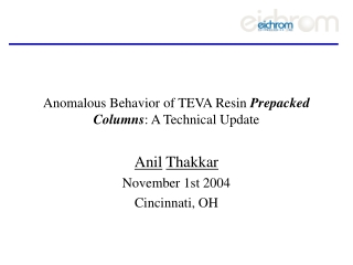 Anomalous Behavior of TEVA Resin  Prepacked Columns : A Technical Update