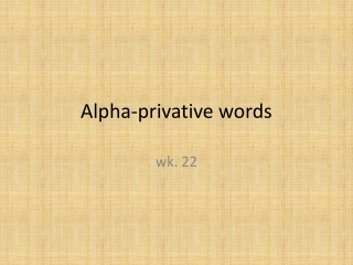 Alpha-privative words
