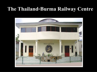 The Thailand-Burma Railway Centre