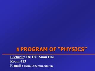 "  PROGRAM OF ""PHYSICS"""