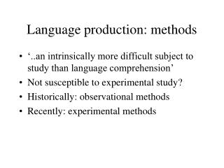 Language production: methods