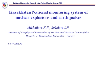 Kazakhstan National monitoring system of nuclear explosions and earthquakes