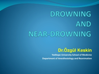 DROWNING AND NEAR-DROWNING