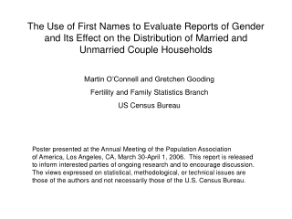 Martin O'Connell and Gretchen Gooding Fertility and Family Statistics Branch US Census Bureau