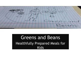 Greens and Beans  Healthfully Prepared Meals for Kids