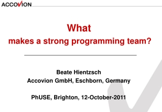 What makes a strong programming team? Beate Hientzsch Accovion GmbH, Eschborn, Germany