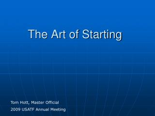 The Art of Starting