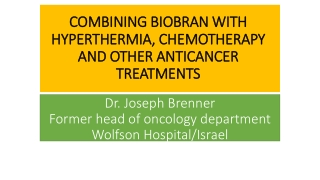 COMBINING BIOBRAN WITH HYPERTHERMIA, CHEMOTHERAPY AND OTHER ANTICANCER TREATMENTS