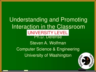 Understanding and Promoting Interaction in the Classroom
