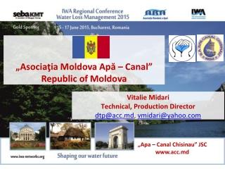 """"""" Asocia ţia Moldova Apă – Canal"""" Republic of Moldova"""